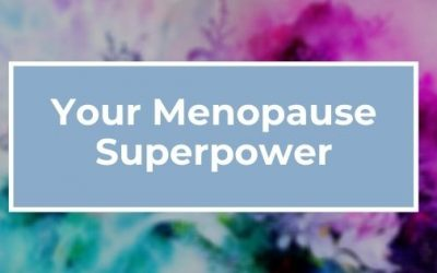 Your Menopause Superpower